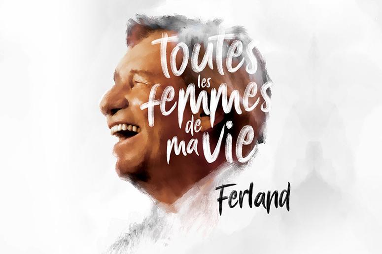 Jean-Pierre Ferland - Toutes les femmes de ma vie